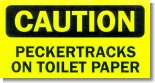 CAUTION: Peckertracks on Toilet Paper